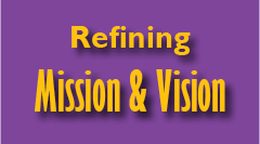 Refining Mission & Vision