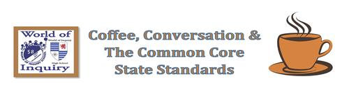 Coffee Conversation and the Common Core State Standards