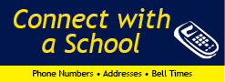 Easy access to School phone numbers, addresses, and bell times!